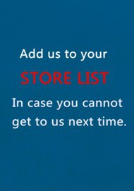 Add us to your store list 190