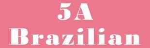 5A BRAZILIAN